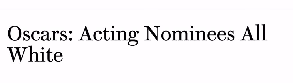 Sadly, this is the headline again. #OscarNoms #Oscars #OscarsSoWhite https://t.co/WFa2VEGwSQ