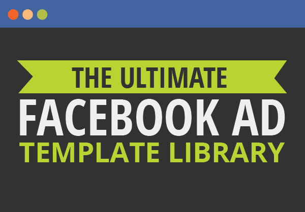 DigitalMarketer On Twitter FREE DOWNLOAD The Ultimate Facebook - Facebook ad template library