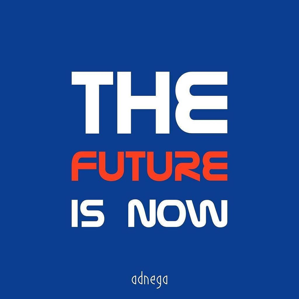 The Future Is Now Quote Adnega Hashtag On Twitter