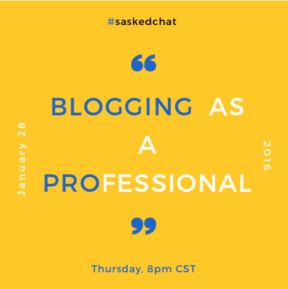 It's 2 hours until #saskedchat - Blogging as a Professional - join us & share your ideas and insights! https://t.co/930kjOxWn8