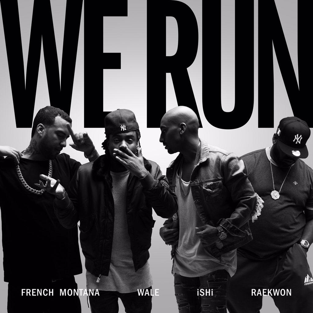 MY SINGLE 'WE RUN' FT @FRENCHMONTANA @WALE & @RAEKWON OUT NOW !!  https://t.co/8dzvqdDCUs https://t.co/7p65q1bQKk