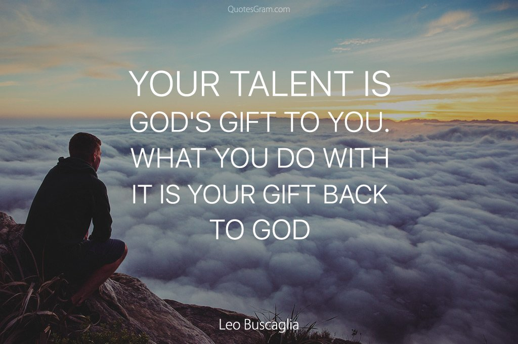 your talent is god rsquo s - photo #14
