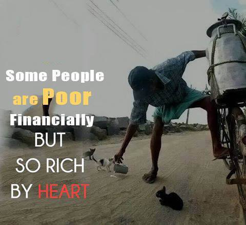 Some People are Poor Financially But So Rich By Heart