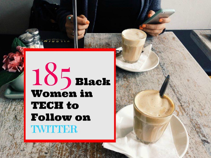 185 Black Women in Tech to Follow On Twitter https://t.co/C7XNSVJKyz Awesome! https://t.co/mCF487Qxia