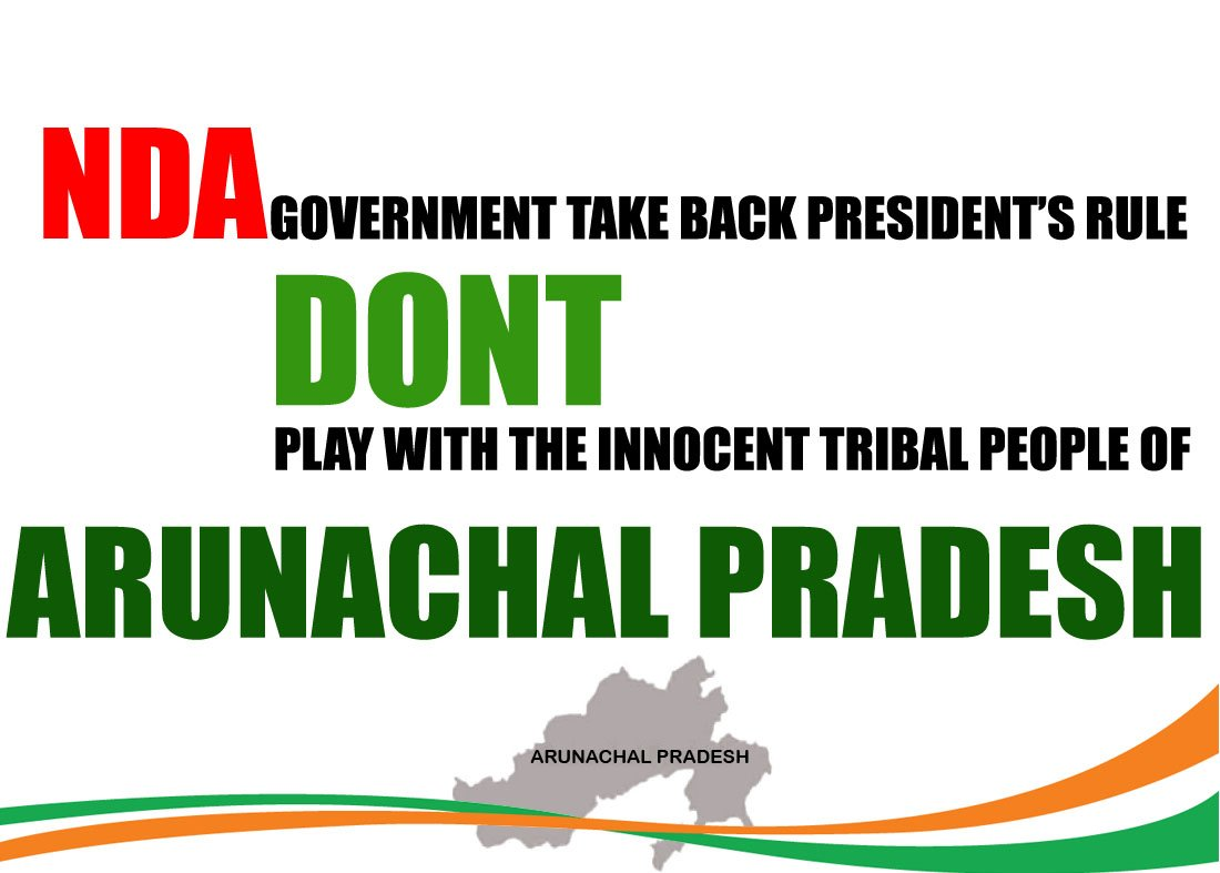 NDA GOVERNMENT TAKE BACK PRESIDENT'S RULE DONT PLAY WITH THE INNOCENT TRIBAL PEOPLE OF ARUNACHAL. @NabamtukiCM