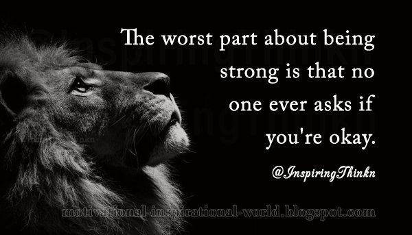 Roy T Bennett On Twitter The Worst Part About Being Strong Is