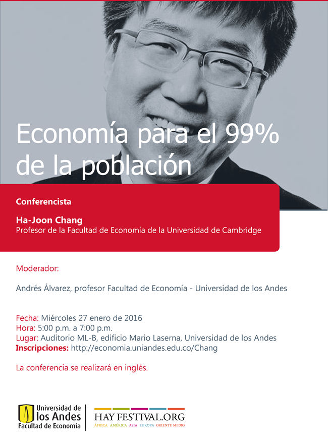 Economía Uniandes On Twitter Economía Para El 99 De La Población Conferencista Ha Joon Chang Https T Co Ojjybffilz Https T Co 2fxp1p6rgl