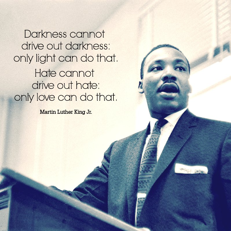martin luther king darkness cannot drive out darkness only light can do that A framework for a key stage 2 assembly about martin luther king dr martin luther king - 'dream on' darkness cannot drive out darkness only light can do that.