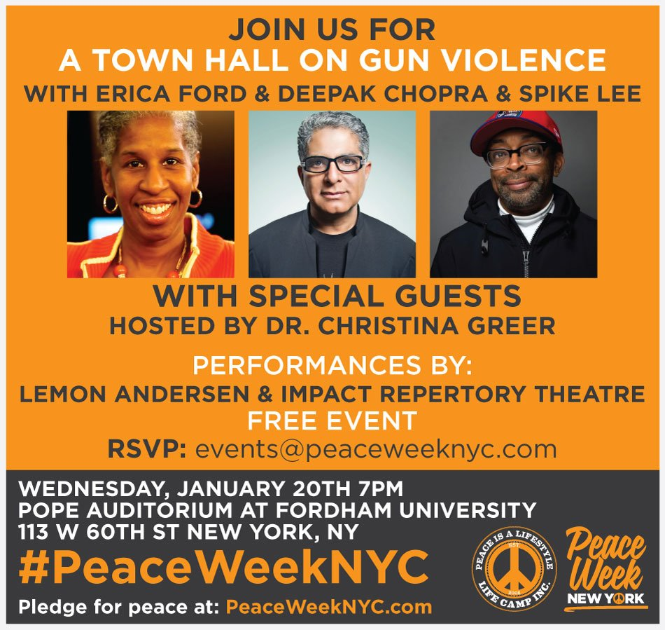 TOWN HALL ON GUN VIOLENCE  FREE WEDS JAN 20 7PM NYC with @SpikeLee @DeepakChopra @EricaFordNYC + more #PeaceWeekNYC https://t.co/ipqB6vKLxd