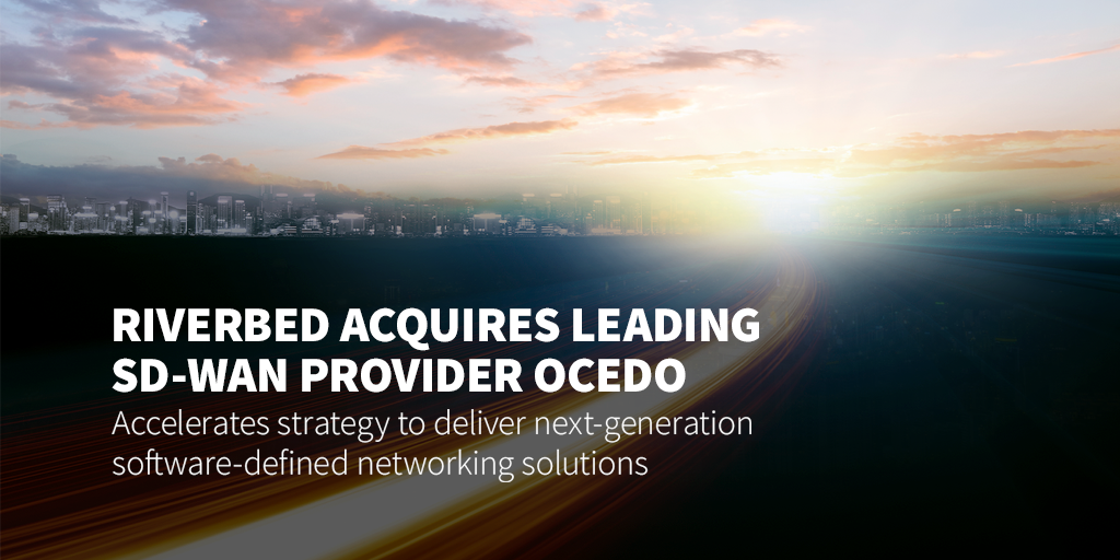 Proud to announce the addition of leading #SDWAN provider Ocedo to the Riverbed family: https://t.co/KYfktygKYH https://t.co/C7dCjrzy3H