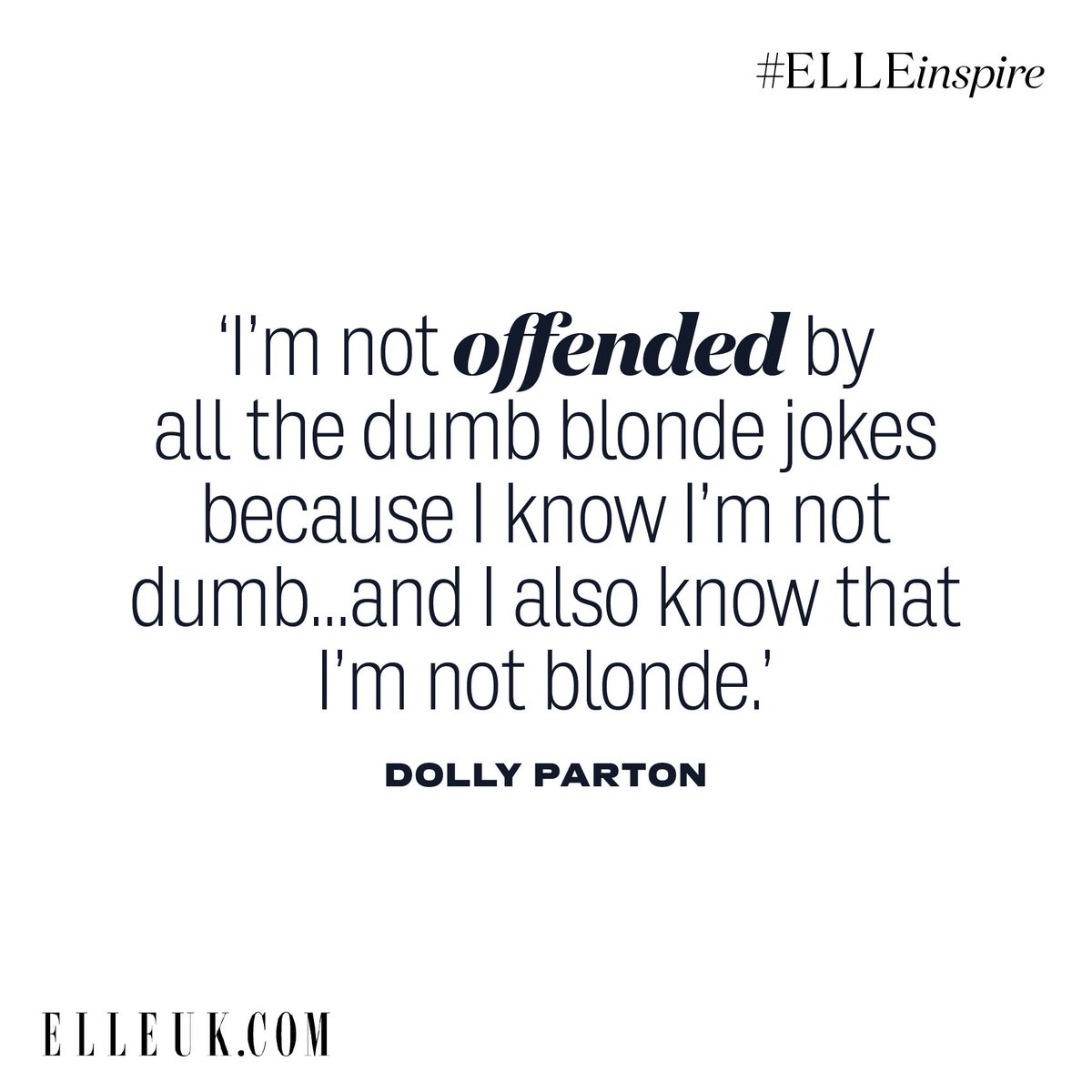 Image of: im Not Offended By Dumb Blonde Jokes Because Know Im Not Dumbi Also Know That Im Not Blonde Dolly Partonpictwittercomm8jt0sdz5j Twitter Elleuk On Twitter