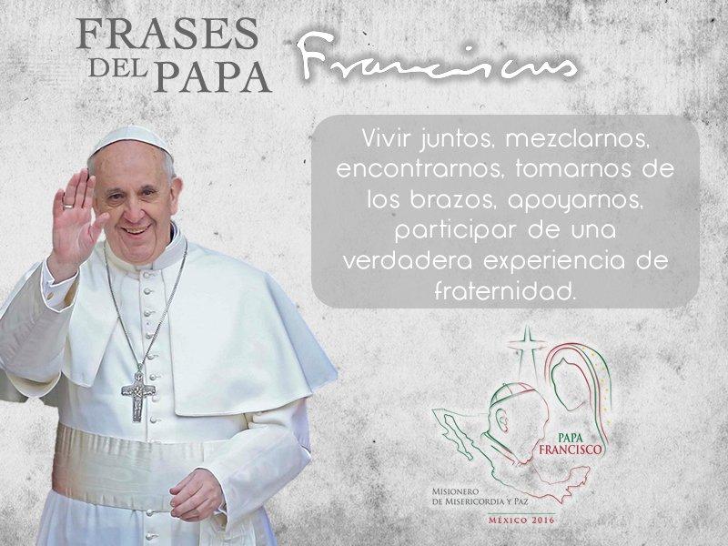 Cáritas Mexicana Iap On Twitter Frases Del Papa Francisco