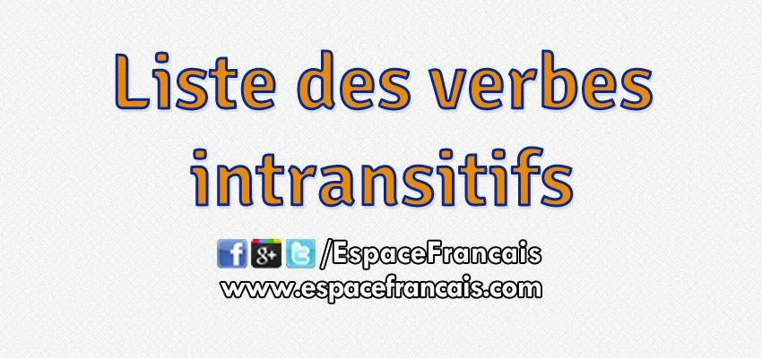 Espacefrancais Com On Twitter Conjugaison Liste De 910 Verbes Intransitifs Https T Co Gbm174pbxl Francais Fle Langue Exercices Https T Co Zrtiod9oj1