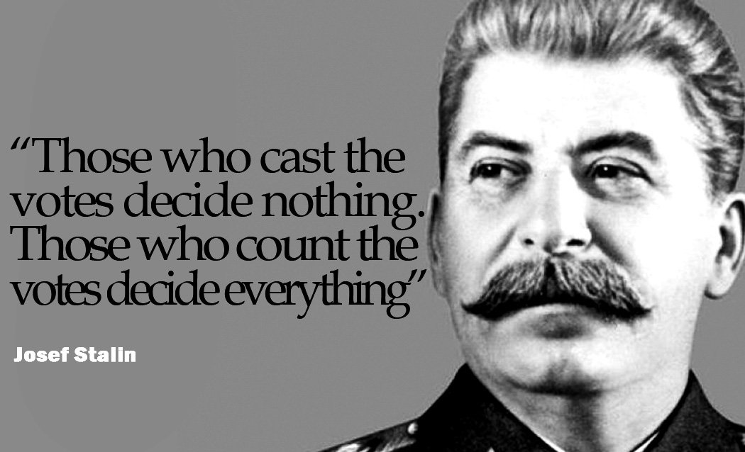Image result for joseph stalin those who vote those who count the votes decide everything