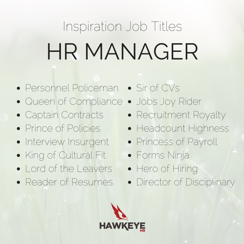 Hawkeye Hr On Twitter Inspirational Job Titles For The Hr Manager