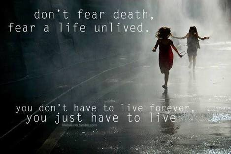 Don't fear death, fear a life unlived. You don't have to live forever, you just have to live https://t.co/QOJrHBlnHR