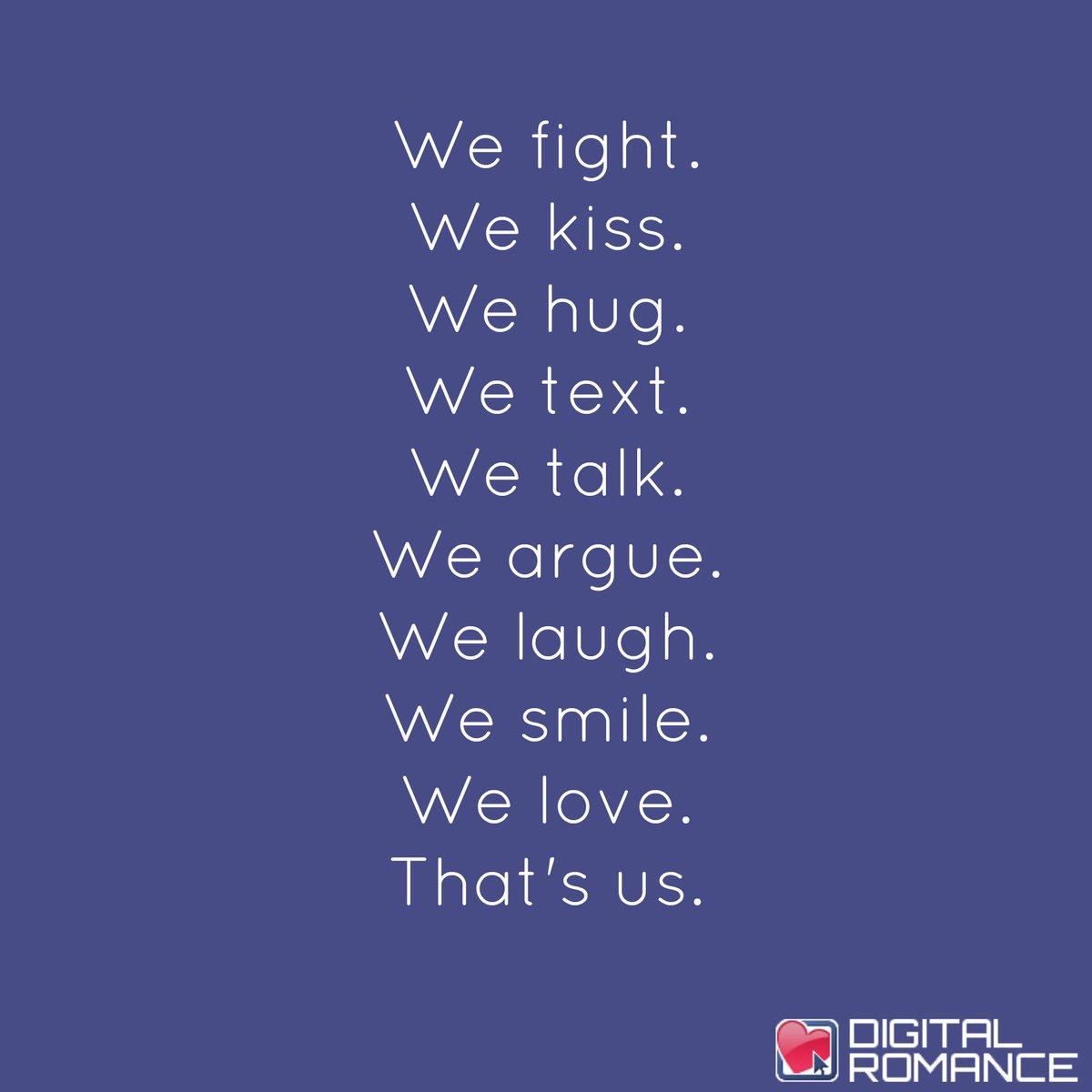 Digital Romance Inc On Twitter We Fight We Kiss We Hug We Text
