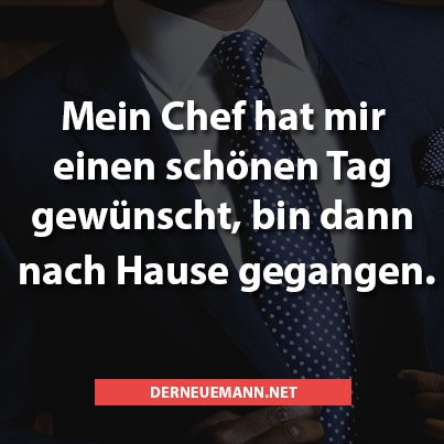 derneuemann on twitter arbeit job spr che lustig humor spa zitate chef feierabend. Black Bedroom Furniture Sets. Home Design Ideas