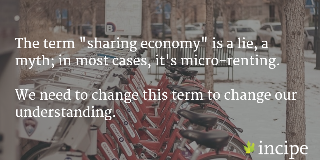 The term #sharingeconomy needs to go away if we want to build a better world: https://t.co/AaSmay6AEO #socent https://t.co/WzJikKWecd