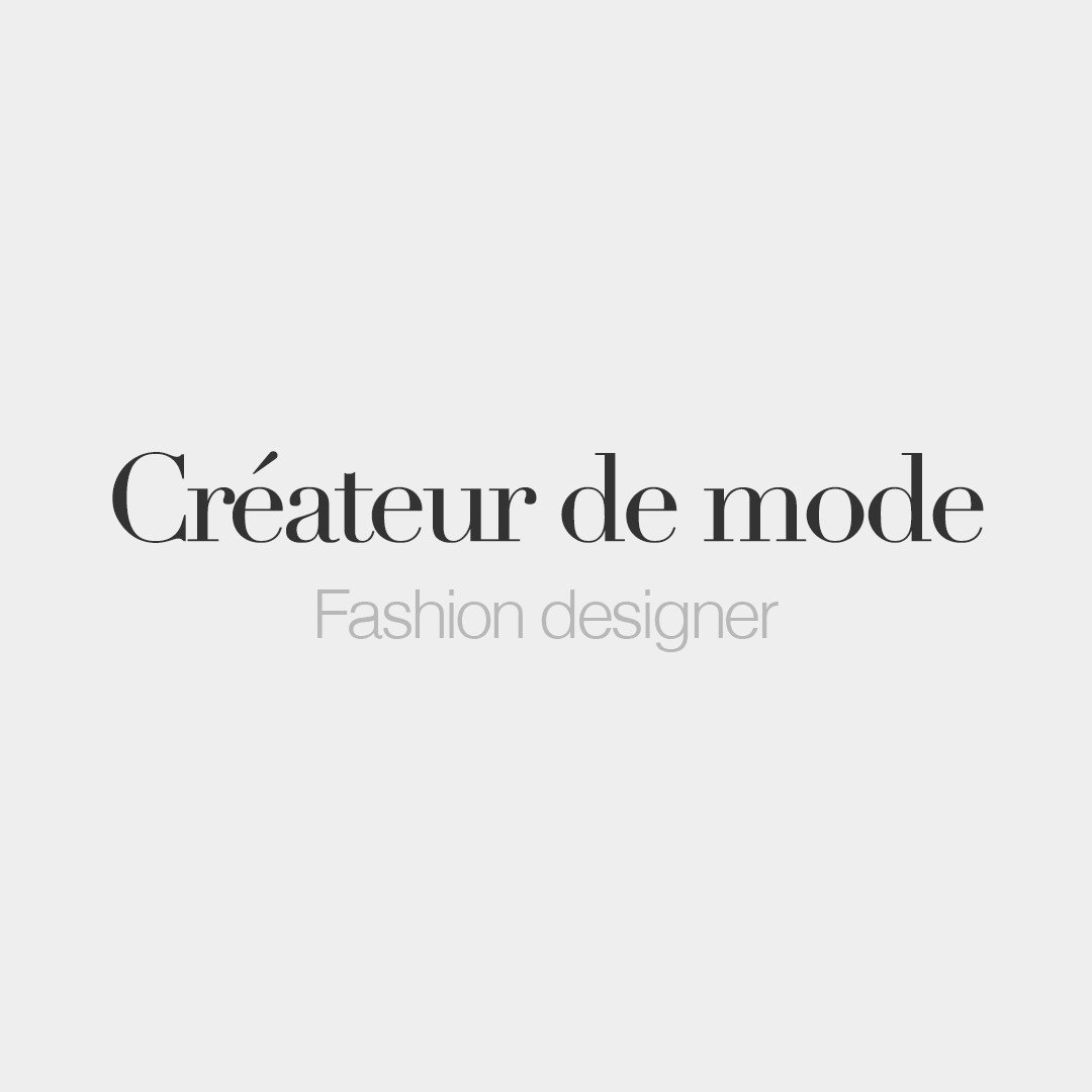 French Words On Twitter Createur De Mode Masculine Word Fashion Designer Kʁe A Tœʁ Də Mɔd Frenchwords Https T Co 7mhp1awbge