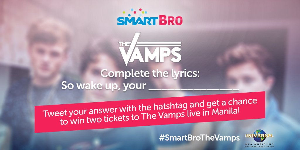 Want to WIN 2 lowerbox tickets to the #SmartBroTheVamps concert? Tweet the missing lyrics: So wake up, your ______.