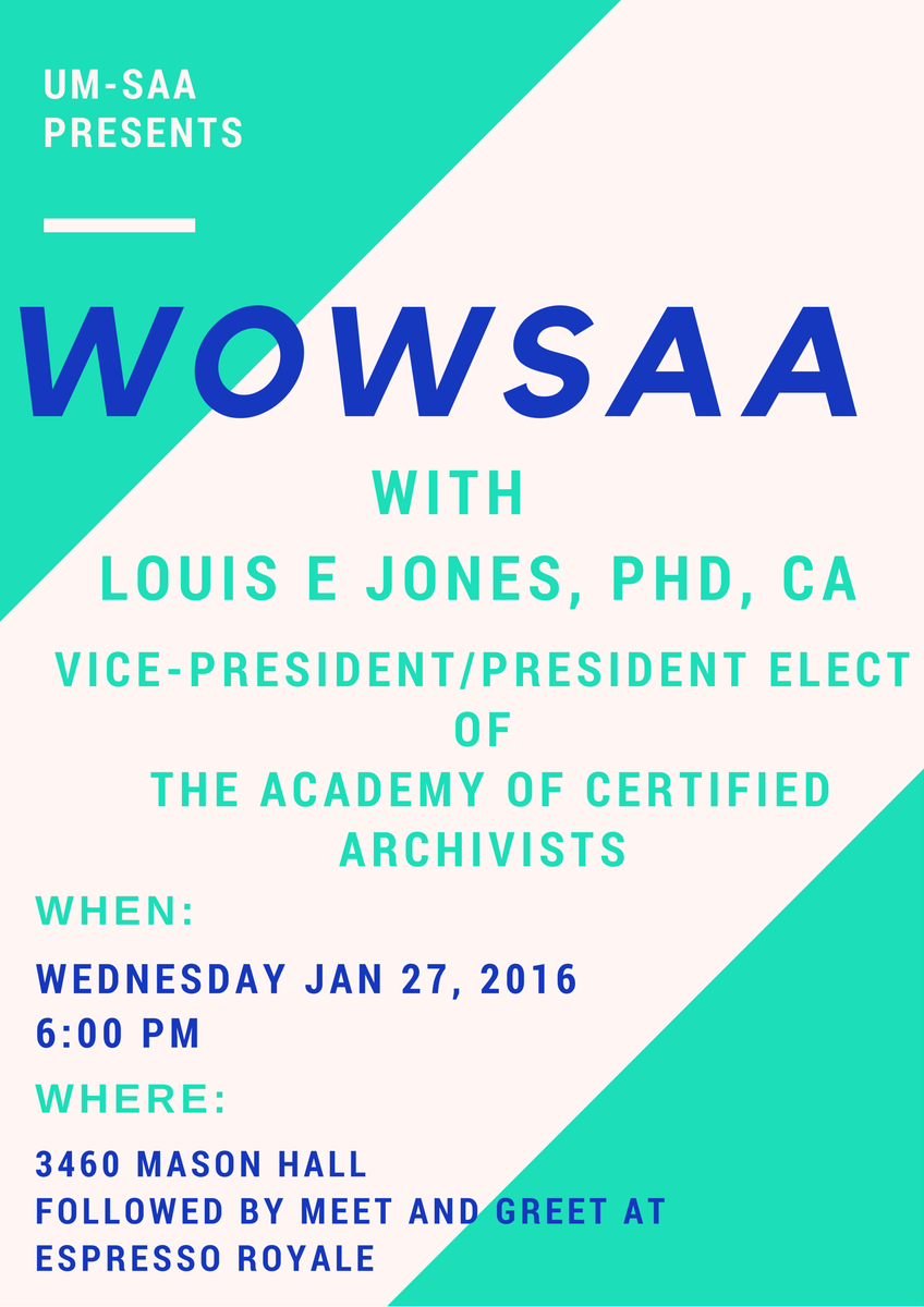 Our #WOWSAA with Louis E. Jones of The Academy of Certified Archivists is tonight  @ 6pm in 3460 Mason Hall! https://t.co/9lfF6Yg20Y