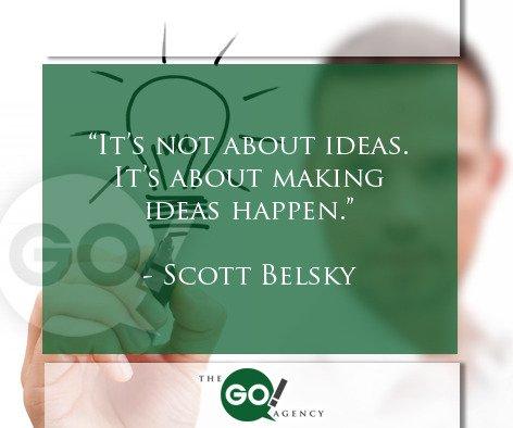 """""""It's not about ideas. It's about making ideas happen."""" Scott Belsky #socialmediamarketing #smallbusiness https://t.co/37jbMy8fzB"""