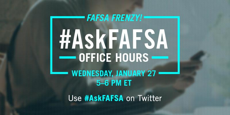 Thumbnail for January 2016 #AskFAFSA Office Hours: FAFSA Frenzy!