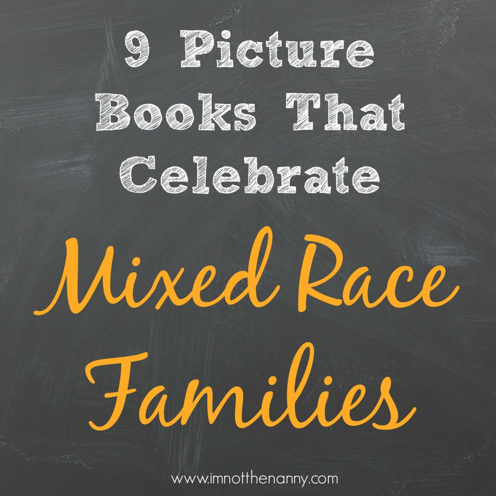9 Picture Books That Celebrate Mixed Race Families https://t.co/rIiRu6O3Zi #ReadYourWorld https://t.co/LB8GxjQWri