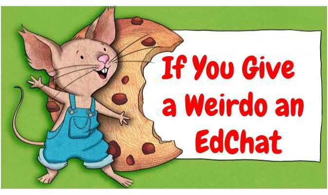 Welcome to #WeirdEd, tonight's chat is cause and effect because If You Give a Weirdo an EdChat… https://t.co/B4bBxEr3rB