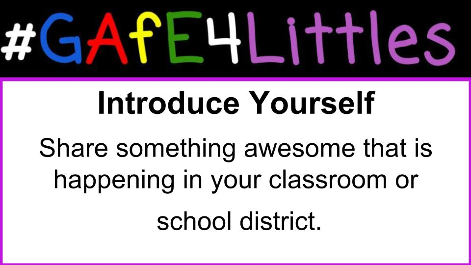 Introduce Yourself! Share something awesome that is happening in your classroom or  school district. #gafe4littles https://t.co/SoaOB38Vza