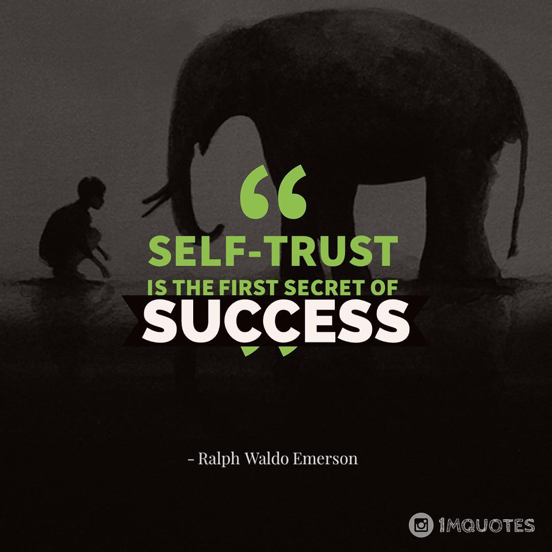 Quotes On Twitter Self Trust Is The First Secret Of Success 1mq