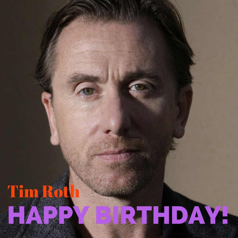 Happy Birthday to Tim Roth! Reservoir Dogs, Pulp Fiction, Rob Roy