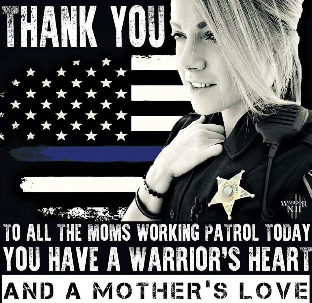MT @Back_the_BlueMI: To all Mom&#39;s working patrol. Thank You. #ThinBlueLine <br>http://pic.twitter.com/3qhanEBqVM #BlueLivesMatter #PJNET