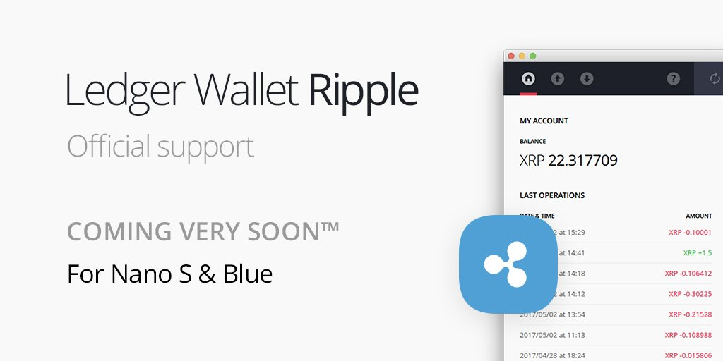 Ledger On Twitter By Massive Popular Request Is Going To Announce XRP Ripple Support For Nano S Blue In The Coming Days