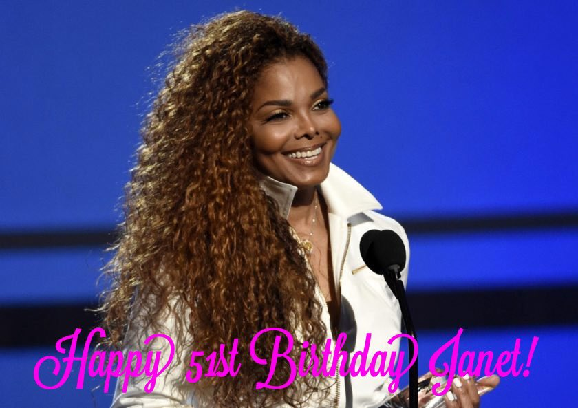 Happy Birthday to singer, somgwriter, dancer and actress Janet Jackson!
