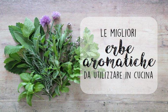 Le migliori erbe aromatiche da utilizzare in cucina
