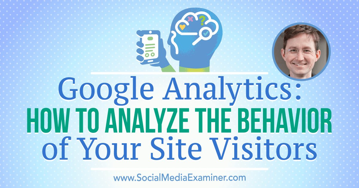 #GoogleAnalytics: How to Analyze the Behavior of Your Site Visitors https://t.co/iLVmgPoQk2 by @crestodina https://t.co/rX2b3pBD6N