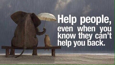 """""""Help people, even when you know they can't help you back."""" #quote https://t.co/oUviuW9wze"""