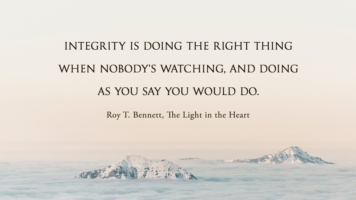 Roy T Bennett On Twitter Integrity Is Doing The Right Thing When