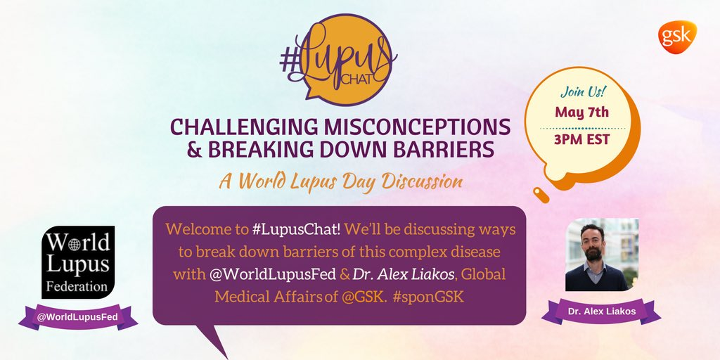 Welcome to #LupusChat! Today we'll discuss breaking down barriers of this complex disease w/@WorldLupusFed & Dr Alex Liakos of @GSK #sponGSK https://t.co/ynZMSerK0x