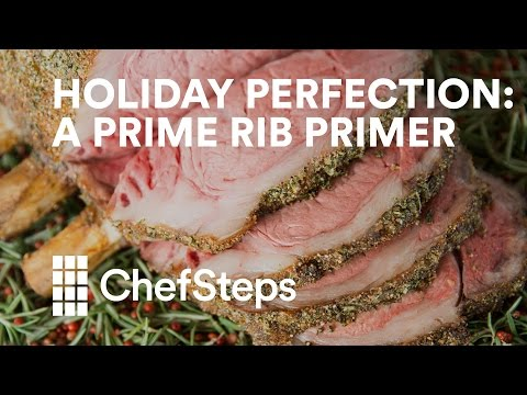 Holiday Perfection: A Prime Rib Primer #ChefStep #Food #Recipes #Yummy