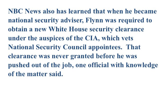 NEW: Flynn never received broader security clearance needed to serve as Natl Security Advisor before his firing. via @KenDilanianNBC