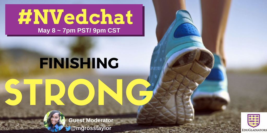 💪🏾 Let's FINISH STRONG for Ss TONIGHT on #NVedchat  Join the convo! #FlipClass #4thchat #edtechchat #vachat #cdnedchat #CollabEd #MASSPchat https://t.co/EZpePdtnDY