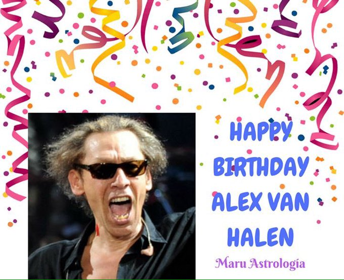 HAPPY BIRTHDAY ALEX VAN HALEN!!!