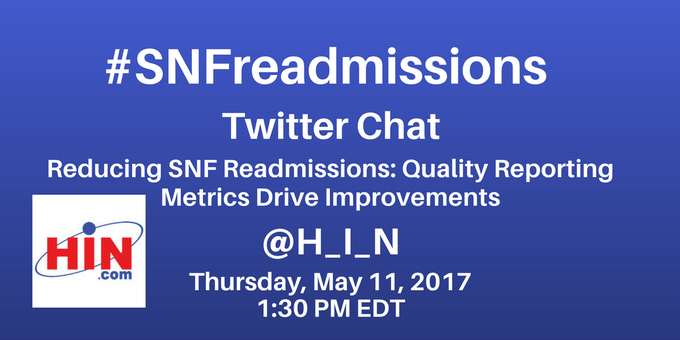 Thursday, May 11 #TwitterChat: Reducing #SNFreadmissions w/Quality Reporting Metrics ://