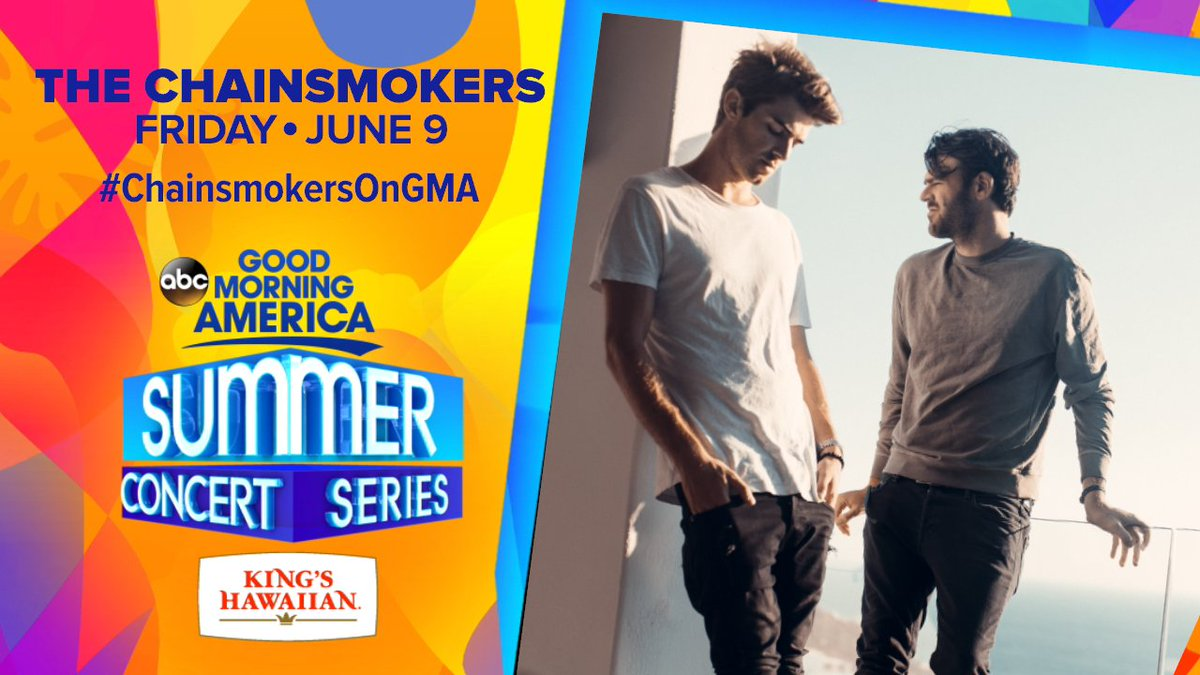 June 9th Summer Concert: @TheChainsmokers!   #ChainsmokersOnGMA <br>http://pic.twitter.com/LVv1LrXOOP