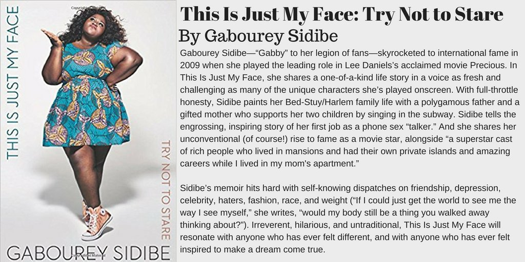 """Nick Westerman on Twitter: """"This Is Just My Face: Try Not to Stare by  Gabourey Sidibe https://t.co/sKKCGByoWH #Books #Memoir… """""""