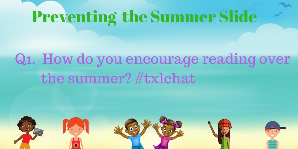 Q1  How do you encourage reading over the summer? #txlchat https://t.co/cqTJklC8jH