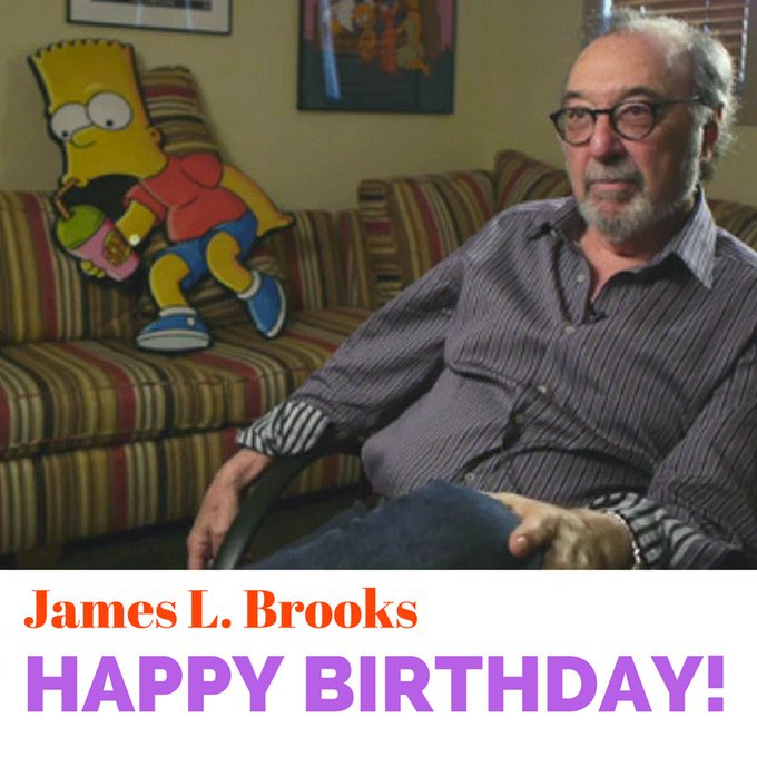 Happy Birthday to James L. Brooks without whom there would be no Simpsons!